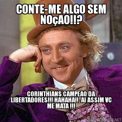 conte-me-algo-sem-noçao!!--Corinthians-campeao-da-libertadores!!!-Hahaha!!--ai-assim-vc-me-mata-!!!